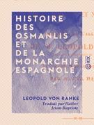 Histoire des Osmanlis et de la monarchie espagnole