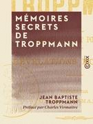 Mémoires secrets de Troppmann