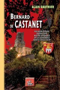Bernard de Castanet, seigneur-évêque, inquisiteur, maître d'ouvrage de la cathédrale Sainte-Cécile d'Albi