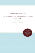 Sir Edward Coke and 'The Grievances of the Commonwealth,' 1621-1628
