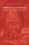 Sabbath and Sunday among the Earliest Christians, Second Edition