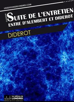 Suite de l'entretien entre Diderot et d'Alembert