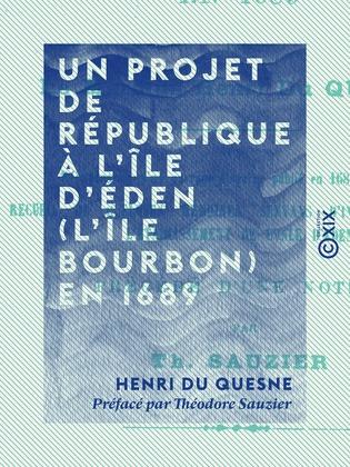 Un projet de république à l'île d'Éden (l'île Bourbon) en 1689