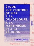 Étude sur l'octroi de mer à La Guadeloupe, à la Martinique et à la Réunion