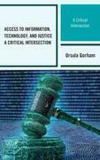Access to Information, Technology, and Justice