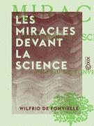 Les Miracles devant la science