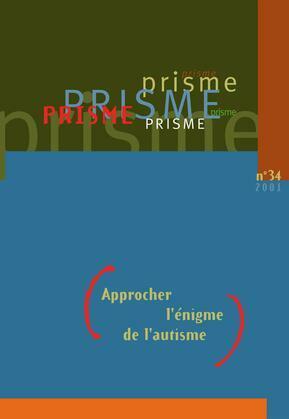 PRISME No 34 Approcher l'énigme de l'autisme