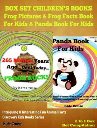 Box Set Children's Books: Frog Pictures & Frog Facts Book For Kids & Panda Book For Kids - Intriguing & Interesting Fun Animal Facts: 2 In 1 Box Set A