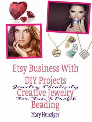 Etsy Business With DIY Projects: Creative Jewelry Beading: Jewelry Creativity For Fun & Profit