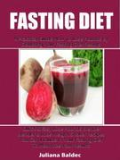 Fasting Diet: A Practical Guide How To Lose Pounds By Doubling Your Fasting Diet Results: Quick & Easy Lose Pounds Blender & Lose Weight Shaker Recipe