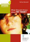 What Should I Know About my Teen?