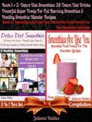 Detox Diet Smoothies: 28 Detox Diet Drinks (Best Detox Diet Recipes): Powerful Super Foods Fat Burning Smoothies & Healthy Blender Recipes - Boxed Set