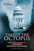 Time of the Octopus: Based on the true story of whistleblower Edward Snowden