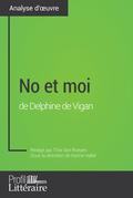No et moi de Delphine de Vigan (Analyse approfondie)