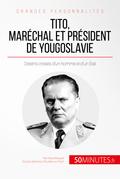 Tito, maréchal et président de Yougoslavie