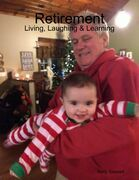 Retirement - Living, Laughing & Learning