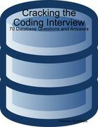 Cracking the Coding Interview: 70 Database Questions and Answers