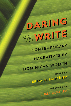 Daring to Write: Contemporary Narratives by Dominican Women
