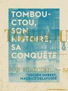 Tombouctou, son histoire, sa conquête