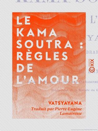 Le Kama Soutra : règles de l'amour