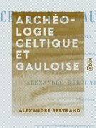 Archéologie celtique et gauloise