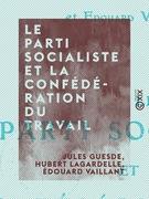 Le Parti socialiste et la Confédération du travail