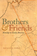 Brothers and Friends: Kinship in Early America