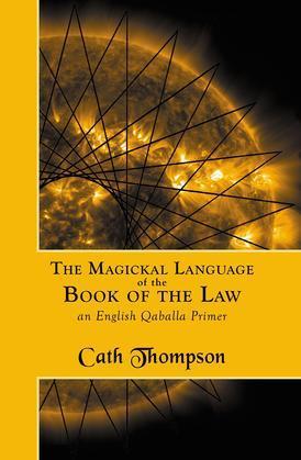 Magickal Language of the Book of the Law: An English Qaballa Primer