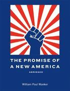 The Promise of a New America Abridged