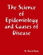 The Science of Epidemiology and Causes of Disease