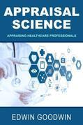 Appraisal Science: Appraising Healthcare Professionals