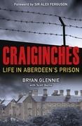 Craiginches: Life in Aberdeen's Prison