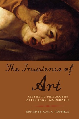 The Insistence of Art: Aesthetic Philosophy after Early Modernity