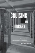Cruising the Library: Perversities in the Organization of Knowledge