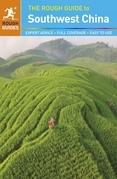 The Rough Guide to Southwest China