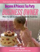 Become a Princess Tea Party Business Owner