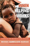 When Helping Works: Alleviating Fear and Pain in Global Missions