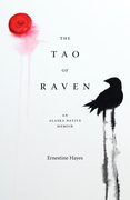 The Tao of Raven: An Alaska Native Memoir