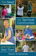 The Need For Spiritual Communities and How to Start Them