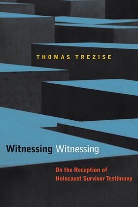 Witnessing Witnessing: On the Reception of Holocaust Survivor Testimony