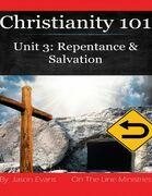 Christianity 101 Unit 3