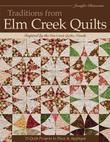 Traditions from Elm Creek Quilts: 13 Quilts Projects to Piece and Applique