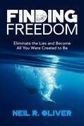 Finding Freedom: Eliminate the Lies and Become All You Were Created to Be