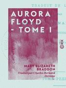 Aurora Floyd - Tome I
