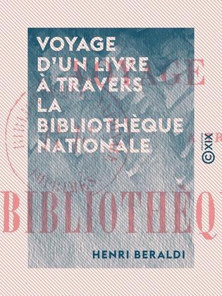 Voyage d'un livre à travers la Bibliothèque nationale