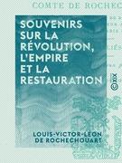 Souvenirs sur la Révolution, l'Empire et la Restauration