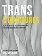 Trans Structures: Fluid Architecture and Liquid Engineering