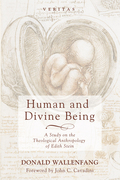 Human and Divine Being: A Study on the Theological Anthropology of Edith Stein
