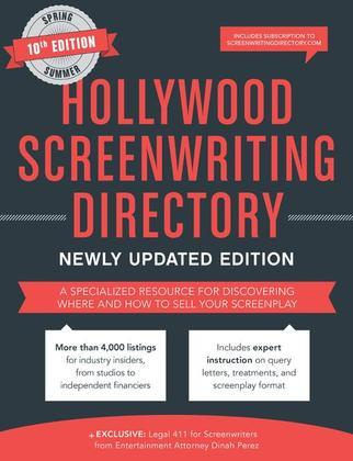 Hollywood Screenwriting Directory Spring/Summer: A Specialized Resource for Discovering Where & How to Sell Your Screenplay