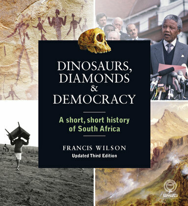 Dinosaurs, Diamonds & Democracy 3rd edition
